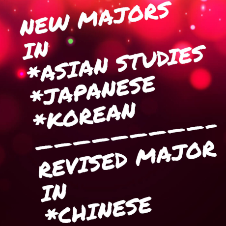 new majors in Asian Studies, Japanese, Korean and Revised Major in Chinese
